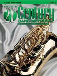 Belwin 21st Century Band Method, Level 3: E-Flat Alto Saxophone
