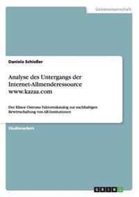 Analyse Des Untergangs Der Internet-Allmenderessource WWW.Kazaa.com