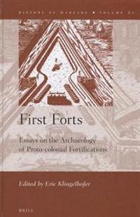 First Forts: Essays on the Archaeology of Proto-Colonial Fortifications