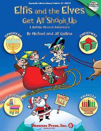 Elfis and the Elves Get All Shook Up: A Holiday Musical Adventure [With CD (Audio)]