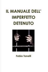 IL Manuale Dell' Imperfetto Detenuto