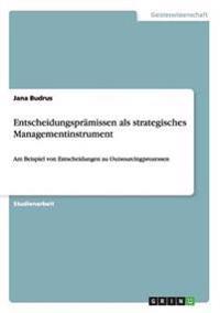 Entscheidungspramissen ALS Strategisches Managementinstrument