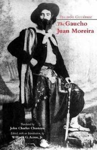 The Gaucho Juan Moreira