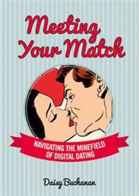 Meeting your match - navigating the minefield of online dating