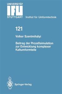 Beitrag Der Proze simulation Zur Entwicklung Komplexer Kaltumformteile