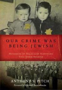Our Crime Was Being Jewish