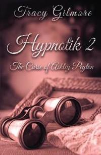 Hypnotik 2: The Curse of Ashley Peyton