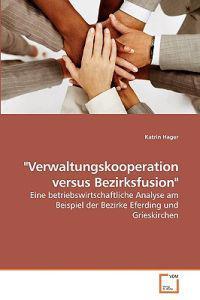 Verwaltungskooperation Versus Bezirksfusion