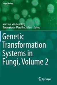 Genetic Transformation Systems in Fungi