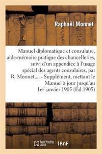 Manuel Diplomatique Et Consulaire, Aide-Memoire Pratique Des Chancelleries