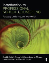 Introduction to Professional School Counseling: Advocacy, Leadership, and Intervention