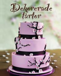 Dekorerade tårtor : för alla tillfällen