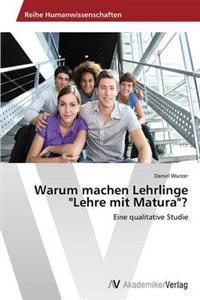 """Warum Machen Lehrlinge """"Lehre Mit Matura""""?"""