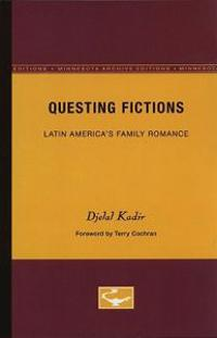 Questing Fictions: Latin America's Family Romance