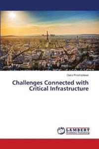 Challenges Connected with Critical Infrastructure