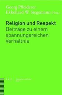 Religion Und Respekt: Beitrage Zu Einem Spannungsreichen Verhaltnis