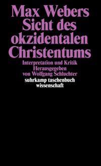 Max Webers Sicht des okzidentalen Christentums