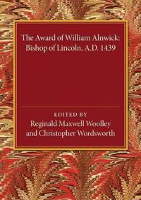 The Award of William Alnwick, Bishop of Lincoln, Ad 1439