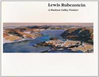 Lewis Rubenstein: A Hudson Valley Painter