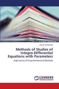 Methods of Studies of Integro-Differential Equations with Parameters
