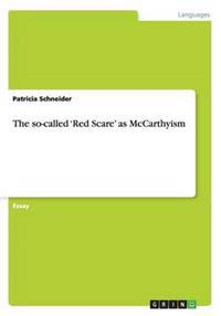 The So-Called 'Red Scare' as McCarthyism