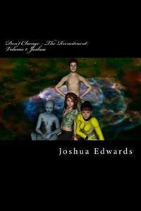 Don't Change - The Recruitment: Joshua