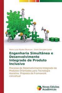 Engenharia Simultanea E Desenvolvimento Integrado de Produto Inclusivo