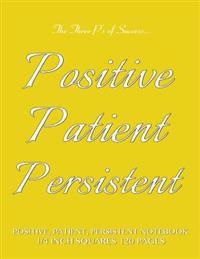 Positive, Patient, Persistent Notebook 1/4 Inch Squares 120 Pages: Quad Ruled Notebook with Yellow Cover, Roman Grid of 4 Squares Per Inch, Perfect Bo