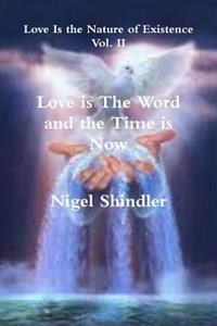 Love Is the Word and the Time Is Now