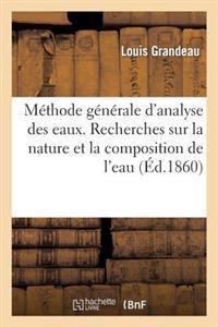 M�thode G�n�rale d'Analyse Des Eaux. Recherches Sur La Nature Et La Composition