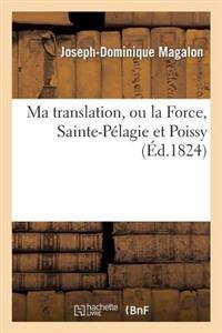Ma Translation, Ou La Force, Sainte-Pelagie Et Poissy