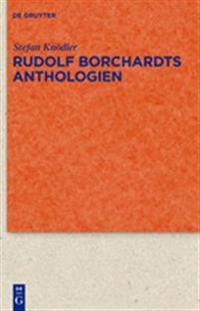 Rudolf Borchardts Anthologien / Rudolf Borchardts Literary Anthologien