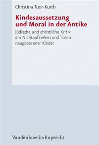 Kindesaussetzung Und Moral in Der Antike / Kindesaussetzung and Moral in the Antiquity