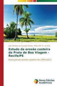 Estudo Da Erosao Costeira Da Praia de Boa Viagem - Recife/Pe