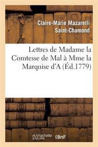 Lettres de Madame La Comtesse de Mal a Mme La Marquise D'a