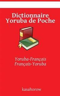 Dictionnaire Yoruba de Poche: Yoruba-Francais Francais-Yoruba