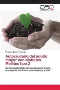 Autocuidado del Adulto Mayor Con Diabetes Mellitus Tipo 2