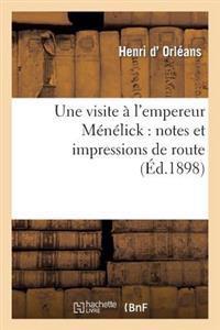 Une Visite A L'Empereur Menelick: Notes Et Impressions de Route