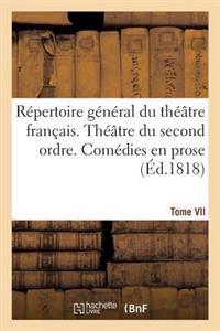 Repertoire General Du Theatre Francais. Theatre Du Second Ordre. Comedies En Vers. Tome VII