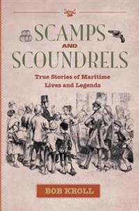Scamps and Scoundrels: True Stories of Maritime Lives and Legends