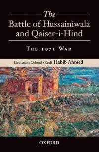 The Battle of Hussainiwala and Qaiser-I-Hind