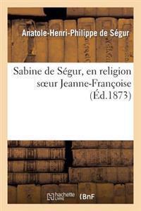 Sabine de Segur, En Religion Soeur Jeanne-Francoise
