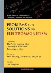 Problems and Solutions on Electromagneti