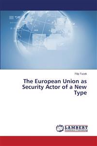 The European Union as Security Actor of a New Type