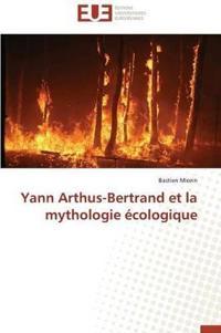Yann Arthus-Bertrand Et La Mythologie �cologique
