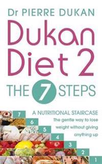 The Dukan Diet 2 - the 7 Steps
