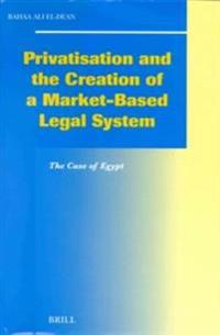 Privatisation and the Creation of a Market Based Legal System