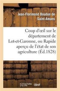 Coup d'Oeil Sur Le D�partement de Lot-Et-Garonne, Ou Rapide Aper�u de l'�tat de Son Agriculture