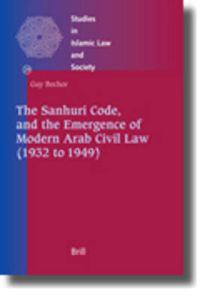 The Sanhuri Code, and the Emergence of Modern Arab Civil Law 1932 to 1949