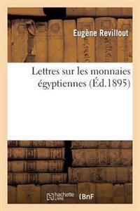 Lettres Sur Les Monnaies Egyptiennes